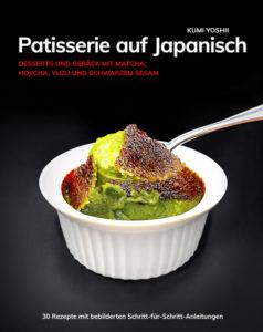 Patisserie auf Japanisch - von Kumi Yoshii