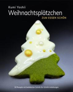 Weihnachtsplätzchen. Zum Essen schön - von Kumi Yoshii